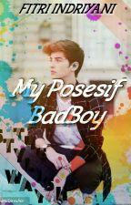 My Posesif BadBoy by Fitri_fiyaa