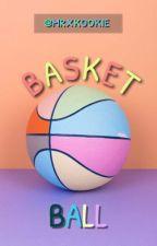 BASKET BALL.  [JAEHYUN X CHAEYEON ] by mxrkookie