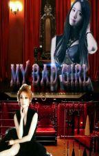My Bad Girl by Yoonsic_World