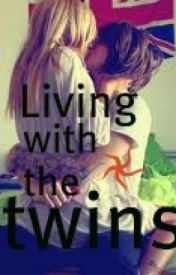 Living with the twins. (ON HOLD) by meganormrodxoxo