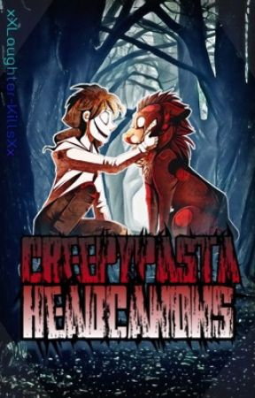 Creepypasta Headcanons  by _Creepy-nerd_
