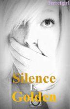 Silence is Golden by ferretgirl