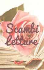 Scambi Letture by itafanfiction