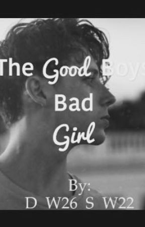 The Good Boys Bad Girl  by D_W26_S_W22
