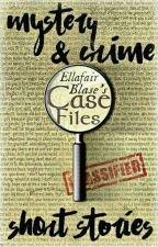 My Case Files: A Collection of Mystery & Crime Short Stories by hellocheeky