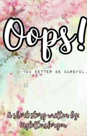 Oops! by Mylettersforyou