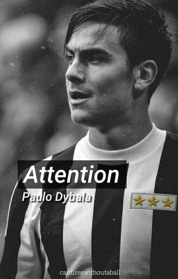 Attention - Paulo Dybala.