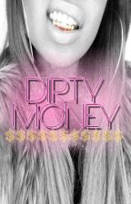 Dirty Money by _supbarBque