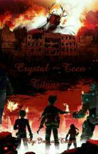 The Cursed Crystal ~Teen Titans~ by Im_a_Titan