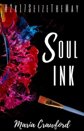 Soul Ink | #2k17SeizeTheMay by ReeReverie
