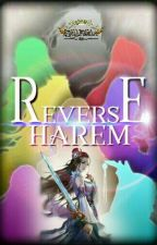Reverse Harem [SEGERA DITERBITKAN] by FuraZaoldyeck