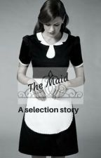 The Maid: A selection story by 13Fogden