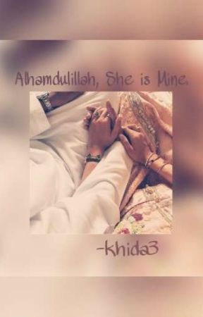Alhamdulillah, She is Mine by SidatKhadija