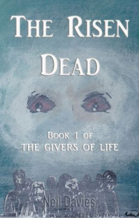 The Risen Dead (Opening Chapters) by nwdavies
