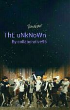 The Unknown  by Collaborative95
