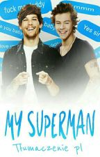 My Superman - Larry  ( tłumacznie pl) by Marlena1999