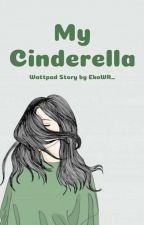 My Cinderella by Ewira_