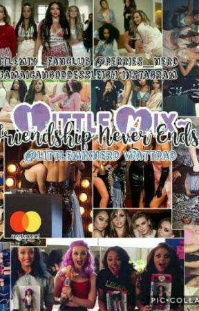 Little Mix~ Friendship never ends...  by verified_mixer