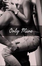 Only Mine by Teyci88