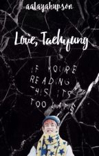 Love, Taehyung by aalayahupson