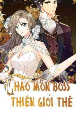 [Truyện Tranh] Hào Môn Boss Thiên Giới Thê