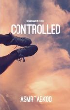 Controlled [Clalec] {REALLY SLOW UPDATE}  by Just_in_life