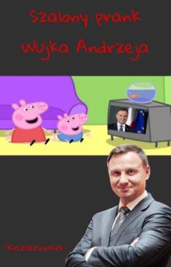 Szalony Prank Wujka Andrzeja Barbara Santana Wattpad