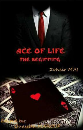 Ace of Life: The beginning  by ZoheirMai