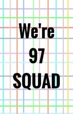 WE'RE 97 SQUAD by Sojif_30