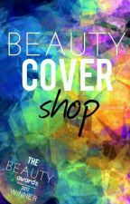 Beauty Cover Shop [ACCEPTING ENTRIES!] by thatlamenerdywriter