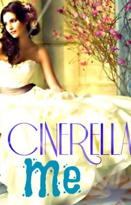 Cinderella Me [SLOWLY UPDATING]