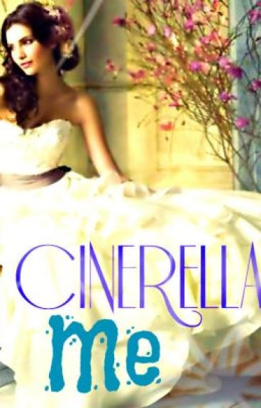 Cinderella Me [SLOWLY UPDATING]