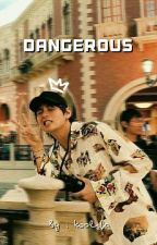 Dangerous by koolifa