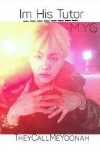 {COMPLETE}Im His Tutor ❤llMin Yoongi by yoonahsuga93