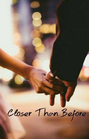 Closer Than Before (Hiatus) by indahputriip