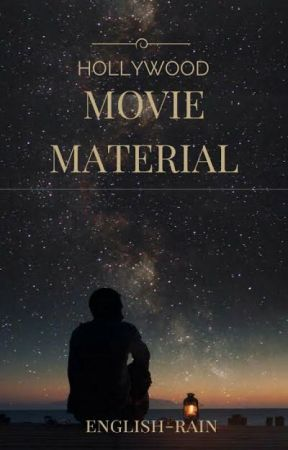 Hollywood Movie Material by english-rain