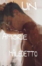 Un Amore Maledetto by ilmondoinsieme
