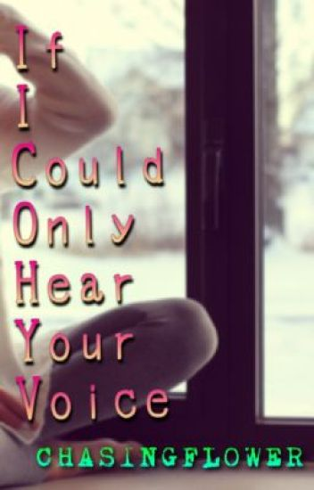 If Only I Could Hear Your Voice - A Fred Weasley Love Story