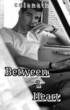 Between 2 Hearts by celanath