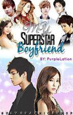 My Superstar BoyFriend ! (Revision) by PurpleLation