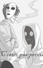 C'était pas prévu [Masky x Toby] by Creepy-Ticci-Toby