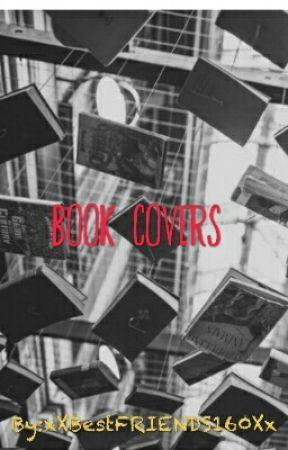 Book Covers by xXBestFRIENDS160Xx by xXBestFRIENDS160Xx