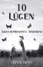 10 Lügen... eines depressiven Mädchens.. by KatanaMcrian