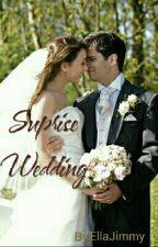 Suprise Wedding (End) by EllaJimmy