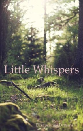 Little Whispers by DisapearingDreams