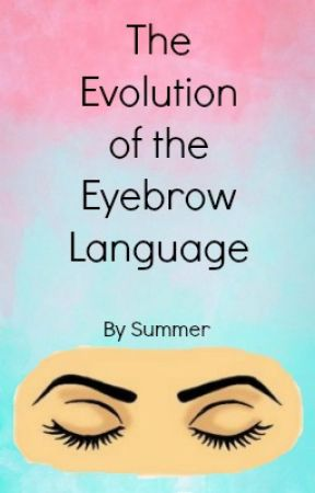 The Evolution of the Eyebrow Language by jammincookie