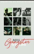 Miss Gangster tu Aku Punya!!! by Nurainamar