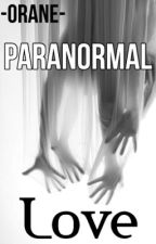 Paranormal Love by -Orane-