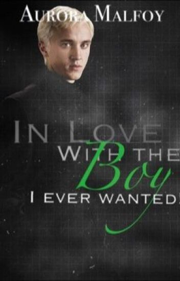 In Love with the Boy I Ever Wanted ( a german Draco Malfoy Lovestory)