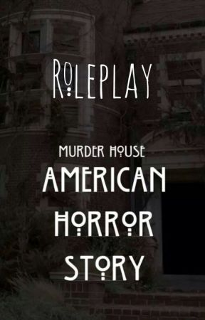 American Horror Story: Murder House ROLEPLAY by ExAstrisScientia